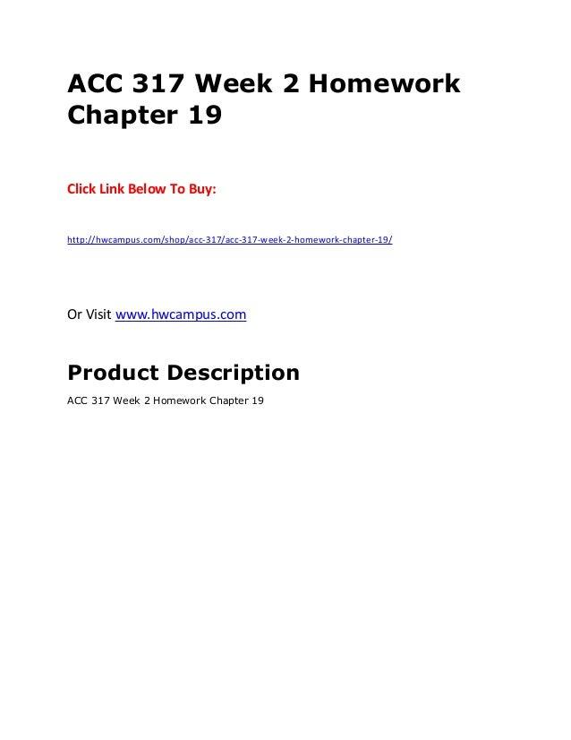 ACC 317 Week 2 Homework Chapter 19 Click Link Below To Buy: http://hwcampus.com/shop/acc-317/acc-317-week-2-homework-chapt...