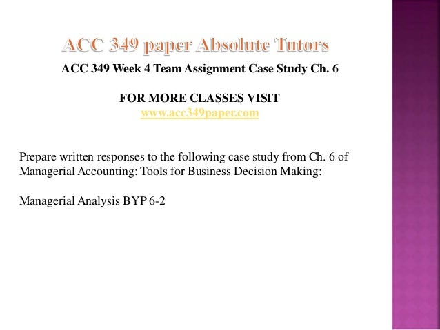 acc 349 team problems week 5 Acc 349 week 5 learning team problems ch 8 and 11 from managerial accounting click below url to purchase homework.