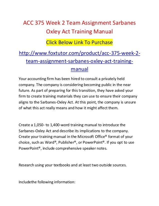 acc 375 week 2 team assignment sarbanes oxley act training manual