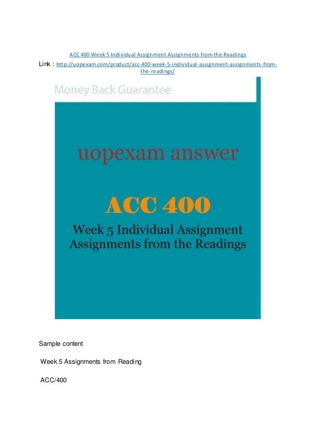 acc 400 week 5 assignment essay Acc 400 week 3 dq 3 another method of analyzing financial statements is the use of ratios what are the three most common types of ratios why are they impo.