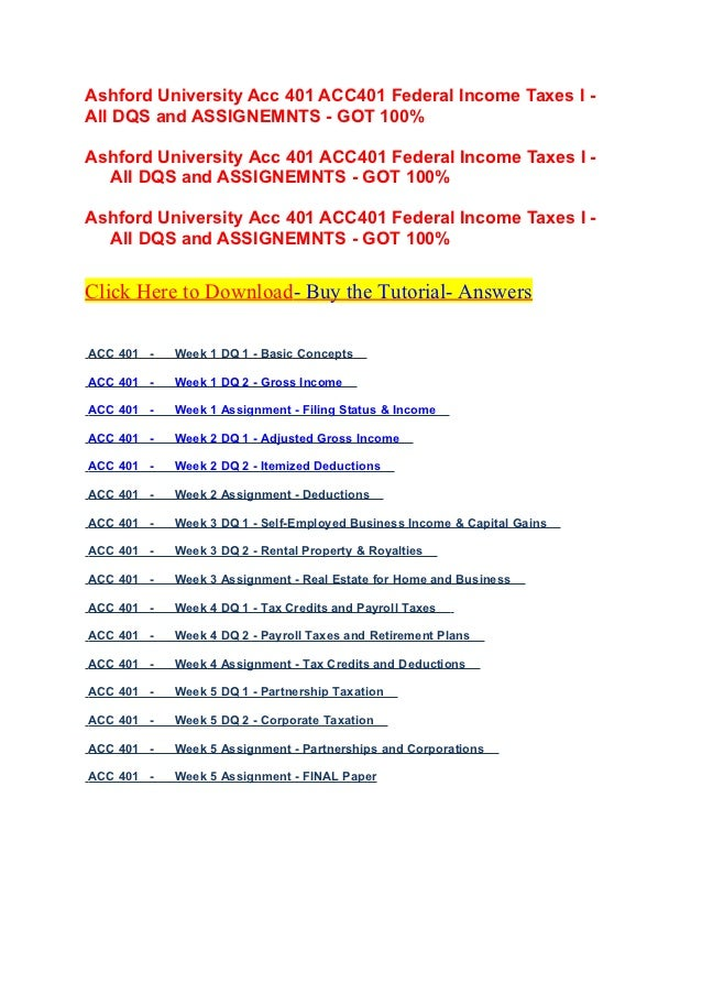Ashford University Acc 401 ACC401 Federal Income Taxes I -All DQS and ASSIGNEMNTS - GOT 100%Ashford University Acc 401 ACC...