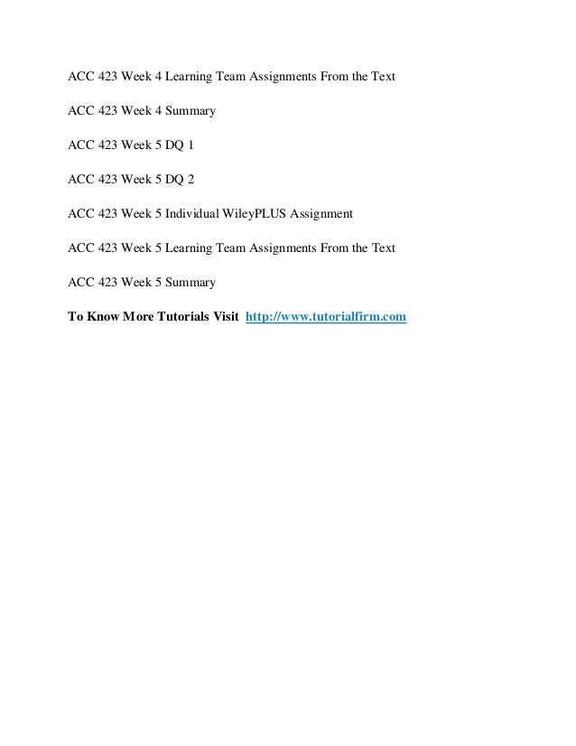 acc 423 week 2 wileyplus assignment Acc/423 week 2 wileyplus: week 2 assignment , acc/423 week 3 learning team assignment global writers network ( gwn ) is a professional writing service.