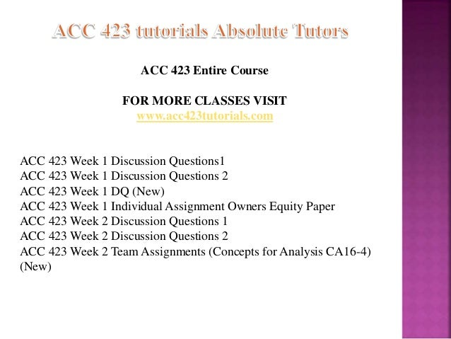acc 423 owners equity paper Acc 423 week 1 discussion question 1 (uop course) acc 423 week 1 discussion question 2 (uop course) acc 423 week 1 individual assignment owners equity paper (uop course) acc 423 week 2 discussion.