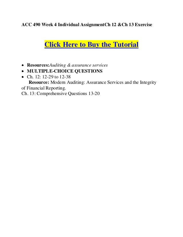 ACC 490 Week 4 Individual AssignmentCh 12 &Ch 13 Exercise           Click Here to Buy the Tutorial   Resources:Auditing & ...