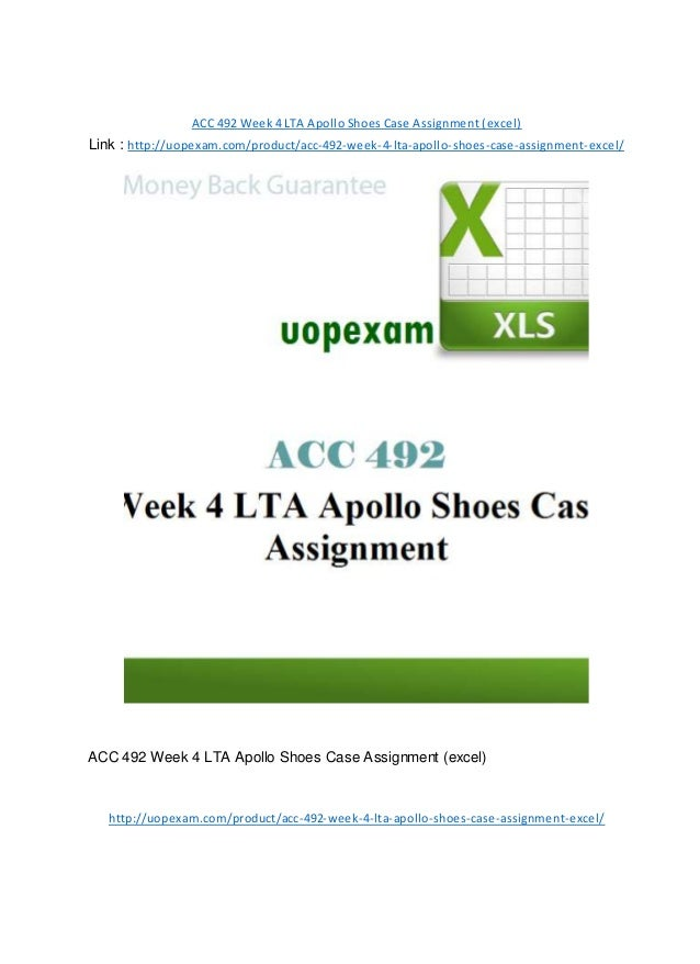 ACC 492 Week 4 LTA Apollo Shoes Case Assignment (excel) Link : http://uopexam.com/product/acc-492-week-4-lta-apollo-shoes-...
