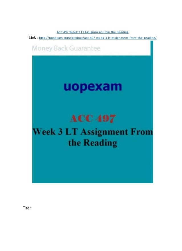 ACC 497 Week 3 LT Assignment From the Reading Link : http://uopexam.com/product/acc-497-week-3-lt-assignment-from-the-read...