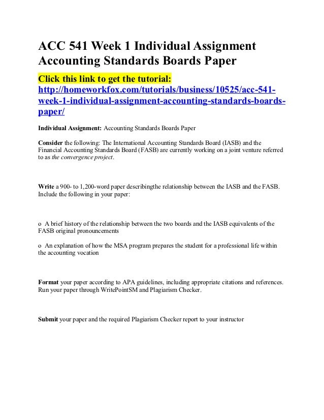 ACC 541 Week 1 Individual AssignmentAccounting Standards Boards PaperClick this link to get the tutorial:http://homeworkfo...