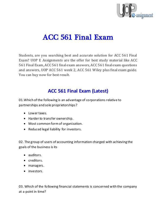 ans and question for acc 537 final exam Want to be a straight 'a' student join us and experience it by yourself we provide uop final exam and entire course question with answers law, finance.