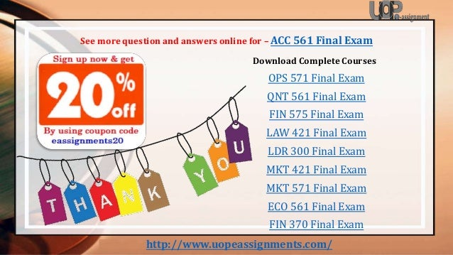 university of phoenix final exam accounting 300 Final exam 1 the accounting measure of a firm's equity value generated by 2008 by university of phoenix more about corporate finance exam mba essay.