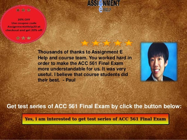 acc 561 final exam latest Acc 561 final exam latest university of phoenix final exam study guide acc 561 final exam latest university of phoenix final exam study guide 49which of the following is an advantage of corporations relative to partnerships and sole proprietorships.