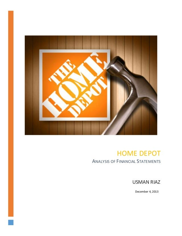 HOME DEPOT ANALYSIS OF FINANCIAL STATEMENTS  USMAN RIAZ December 4, 2013