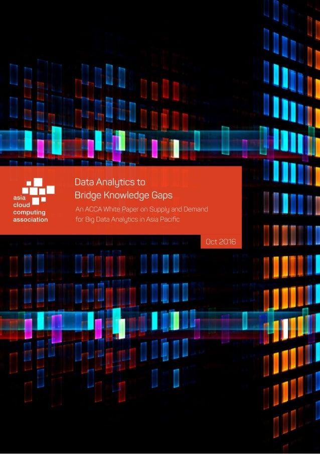 AsiaCloudComputingAssociation|DataAnalyticstoBridgeKnowledgeGaps|October2016|Page2of16         ...