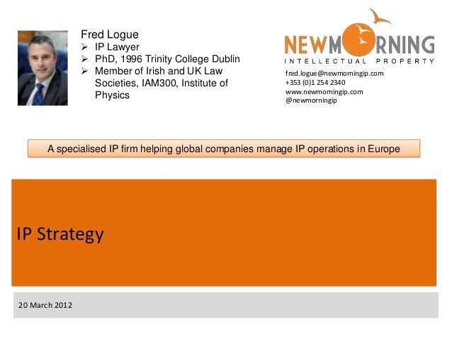Fred Logue                 IP Lawyer                 PhD, 1996 Trinity College Dublin                 Member of Irish a...