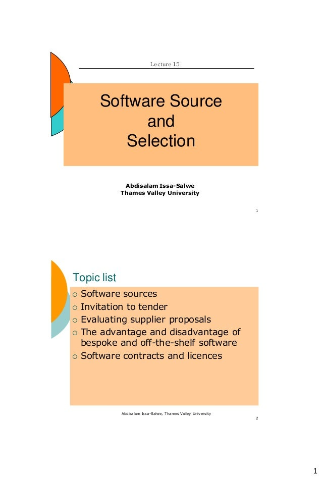 1 1 Software Source and Selection Lecture 15 Abdisalam Issa-Salwe Thames Valley University Abdisalam Issa-Salwe, Thames Va...