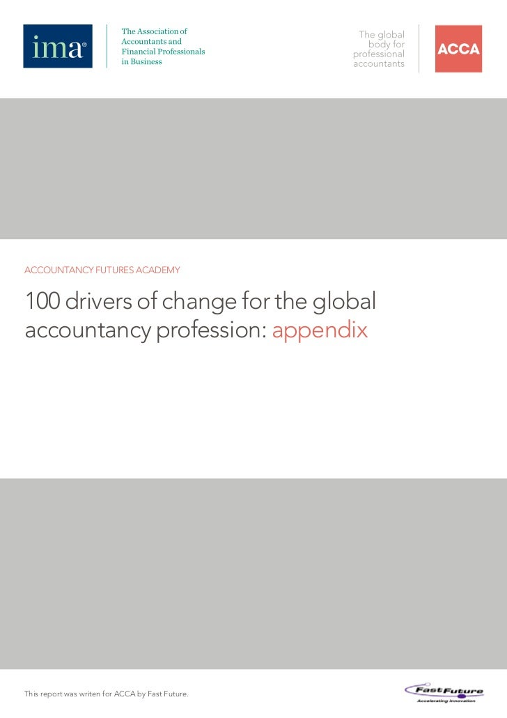 ACCOUNTANCY FUTURES ACADEMY100 drivers of change for the globalaccountancy profession: appendixThis report was writen for ...