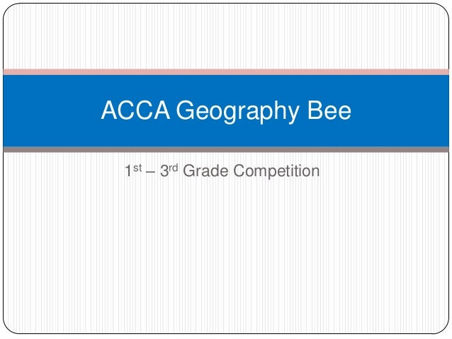 1st – 3rd Grade Competition ACCA Geography Bee