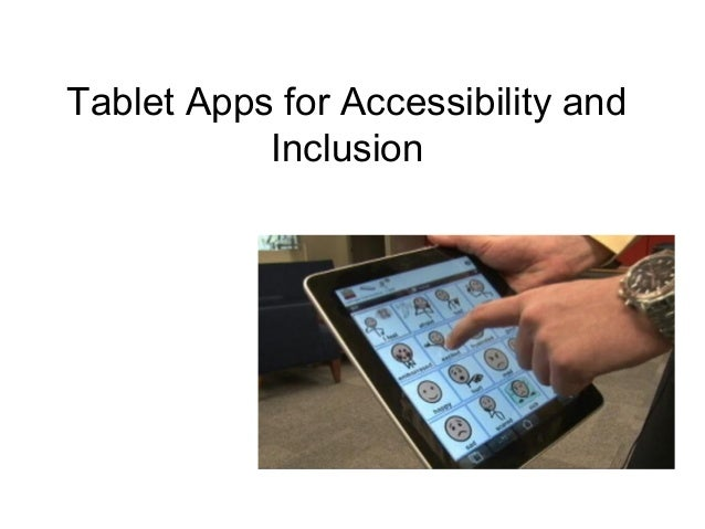 Tablet Apps for Accessibility and           Inclusion            Kevin Hickey