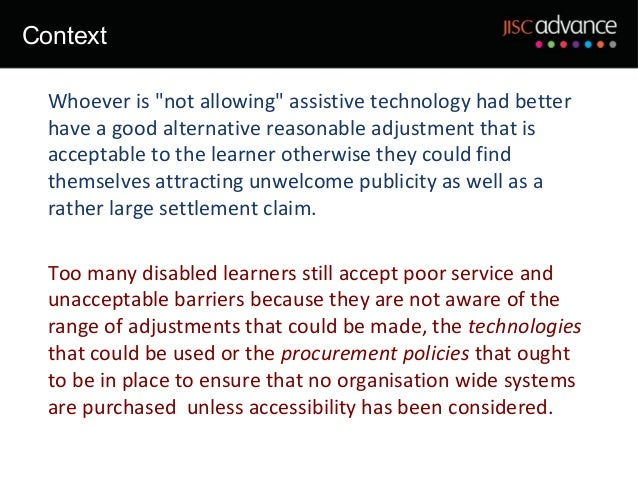 """Context  Whoever is """"not allowing"""" assistive technology had better  have a good alternative reasonable adjustment that is ..."""