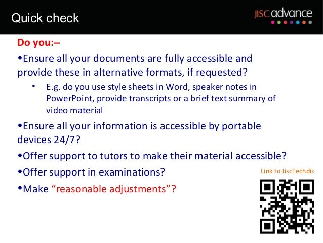 Quick check Do you:-- •Ensure all your documents are fully accessible and provide these in alternative formats, if request...