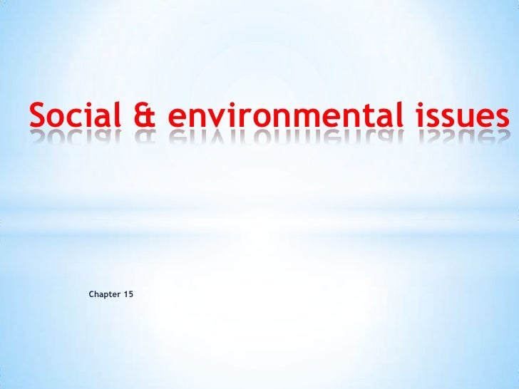 Chapter 15<br />Social & environmental issues<br />