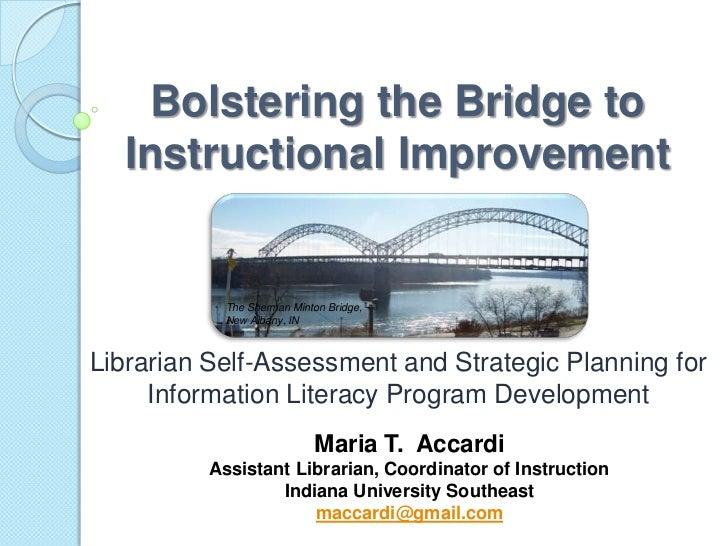 Bolstering the Bridge to  Instructional Improvement           The Sherman Minton Bridge,           New Albany, INLibrarian...