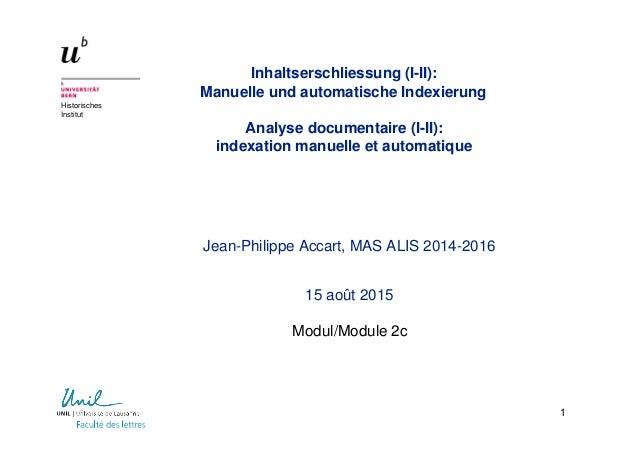 Historisches Institut Inhaltserschliessung (I-II): Manuelle und automatische Indexierung Analyse documentaire (I-II): inde...
