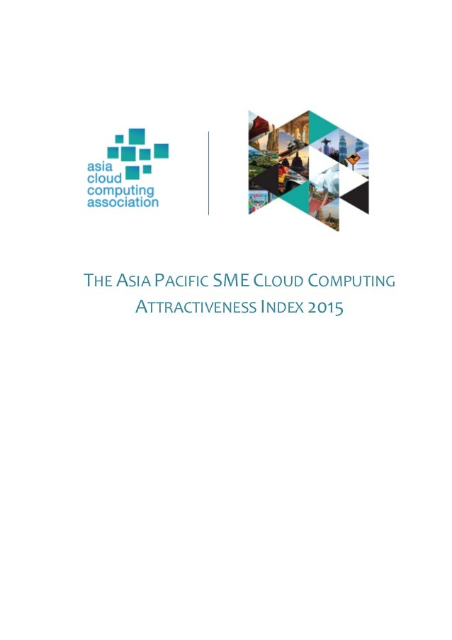THE ASIA PACIFIC SME CLOUD COMPUTING ATTRACTIVENESS INDEX 2015