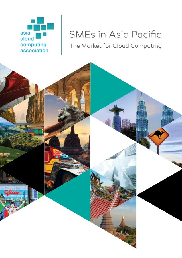 Asia Cloud Computing Association | SMEs in Asia Pacific: The Market for Cloud Computing 2015 Page 1