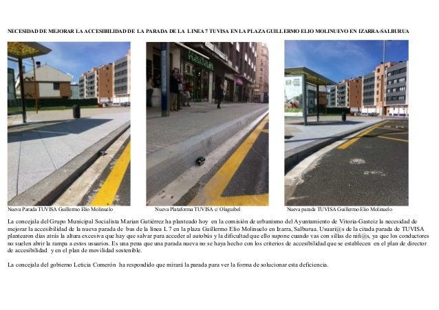 NECESIDAD DE MEJORAR LA ACCESIBILIDAD DE LA PARADA DE LA LINEA 7 TUVISA EN LA PLAZA GUILLERMO ELIO MOLINUEVO EN IZARRA-SAL...