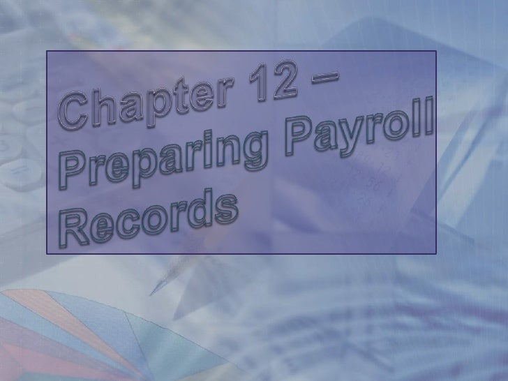 Chapter 12 – Preparing Payroll Records <br />