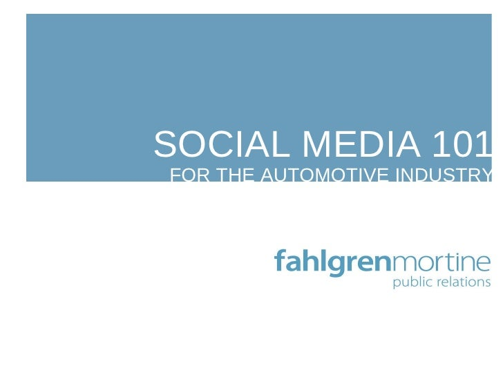 SOCIAL MEDIA 101 FOR THE AUTOMOTIVE INDUSTRY