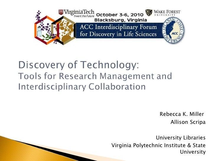 Rebecca K. Miller  Allison Scripa University Libraries Virginia Polytechnic Institute & State University
