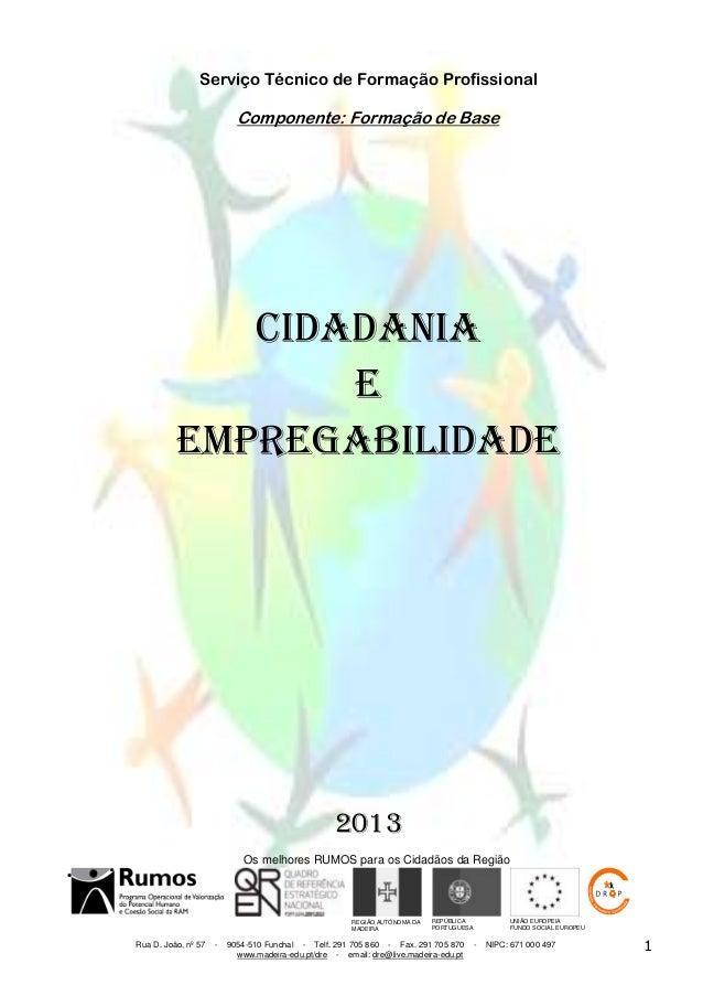 Serviço Técnico de Formação Profissional  Componente: Formação de Base  Cidadania E Empregabilidade  2013 Os melhores RUMO...