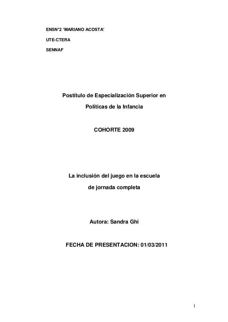 ENSN°2 'MARIANO ACOSTA'UTE-CTERASENNAF      Postítulo de Especialización Superior en               Políticas de la Infanci...