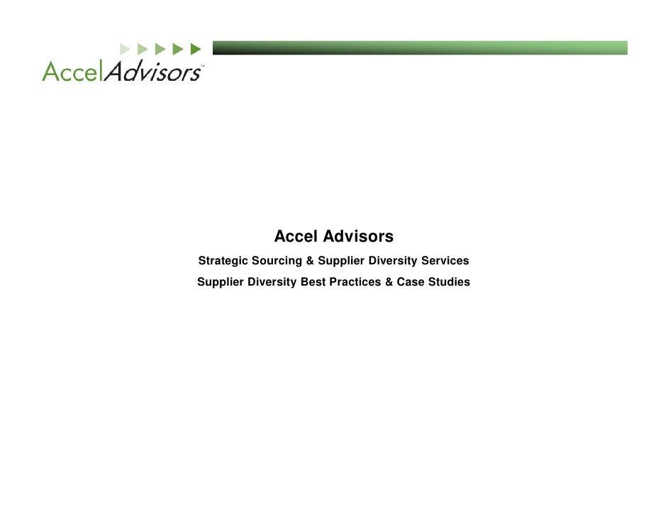 Accel Advisors Strategic Sourcing & Supplier Diversity Services Supplier Diversity Best Practices & Case Studies