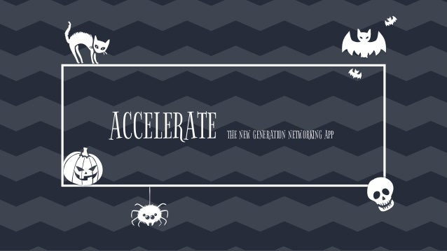 ACCELERATE THE NEW GENERATION NETWORKING APP