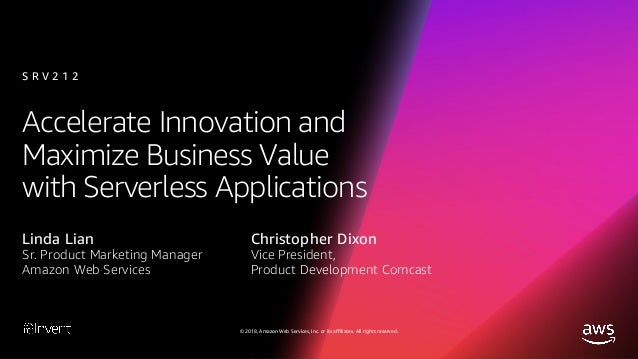Accelerate Innovation and Maximize Business Value with Serverless Applications (SRV212-R1) - AWS re:Invent 2018 Slide 2