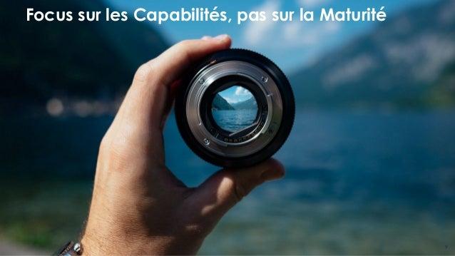 OCTO Part of Accenture Digital © 2019 - All rights reserved 9 Focus sur les Capabilités, pas sur la Maturité