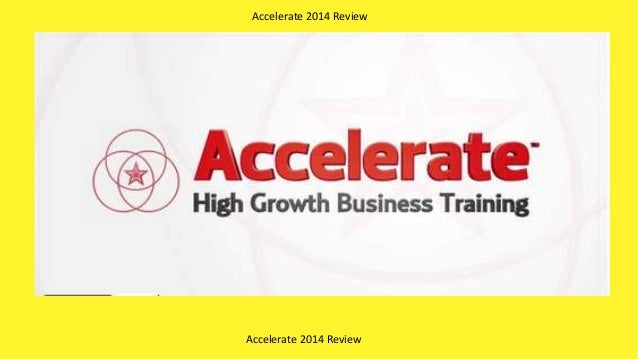 Accelerate 2014 Review Accelerate 2014 Review