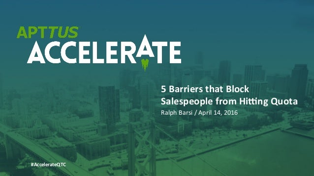 #AccelerateQTC	   	   	   	   	   	   	   	   	   	   	   @rbarsi	    Ralph	   Barsi	   /	   April	   14,	   2016	   	    ...