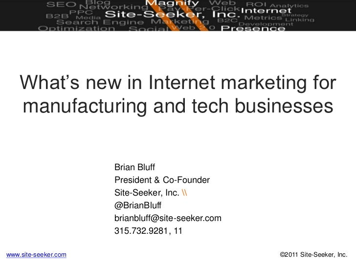 What's new in Internet marketing for manufacturing and tech businesses<br />Brian Bluff<br />President & Co-Founder<br />S...