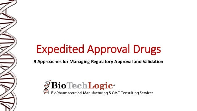 Expedited Approval Drugs 9 Approaches for Managing Regulatory Approval and Validation