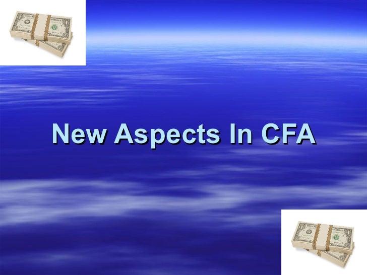 New Aspects In CFA