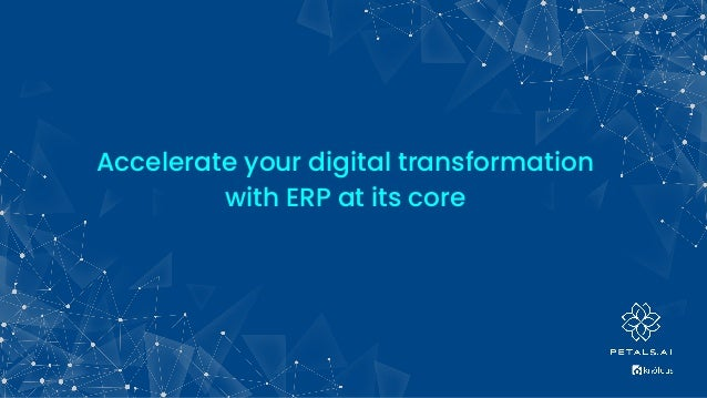 Accelerate your digital transformation with ERP at its core