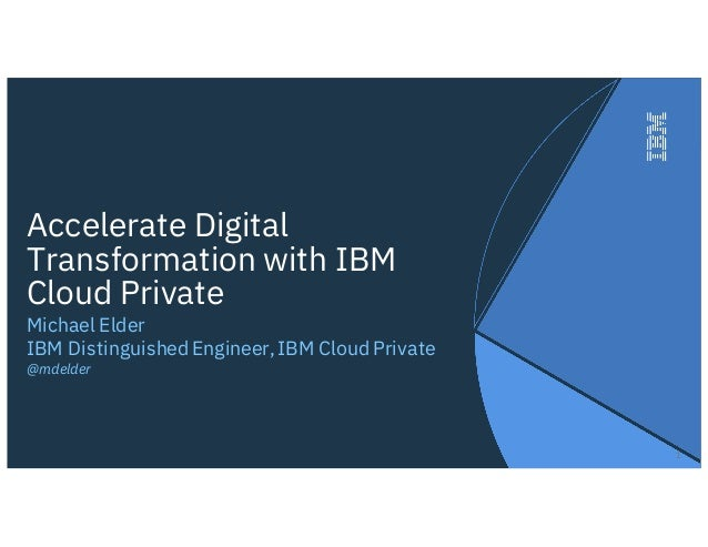Accelerate Digital Transformation with IBM Cloud Private