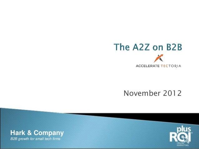 November 2012Hark & CompanyB2B growth for small tech firms