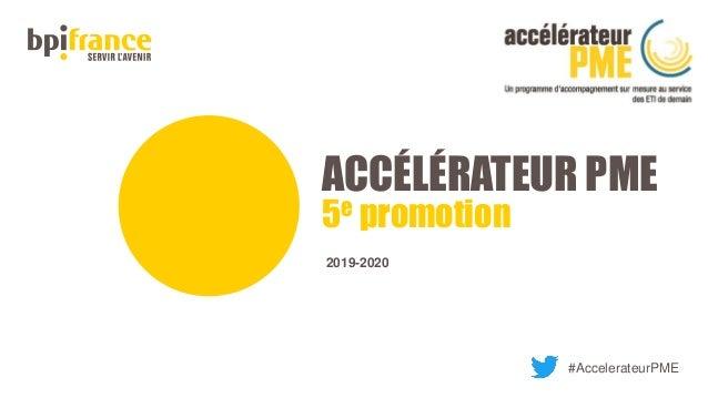 ACCÉLÉRATEUR PME 5e promotion 2019-2020 #AccelerateurPME