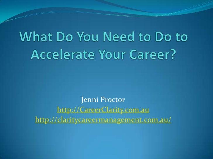 Jenni Proctor       http://CareerClarity.com.auhttp://claritycareermanagement.com.au/