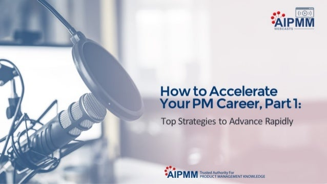 How to Accelerate Your PM Career #1: Top Strategies to Advance Rapidly