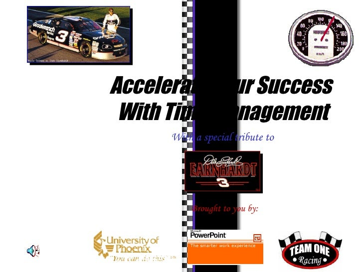 Accelerate Your Success  With Time Management With a special tribute to Brought to you by: